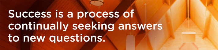 For Media - Success is a process of continually seeking answers to new questions.